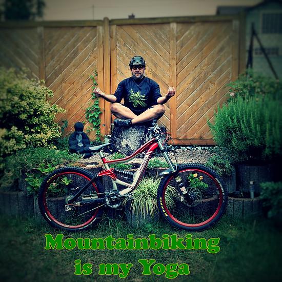 Mountainbiking is my Yoga